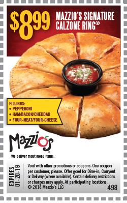 $8.99 - Mazzio's Signature Calzone Ring. Offer Code 498. Expires 01-20-19.