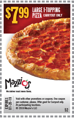 $7.99 Large 1-Topping Pizza. Carryout Only. Offer Code 52. Expires 01-20-19