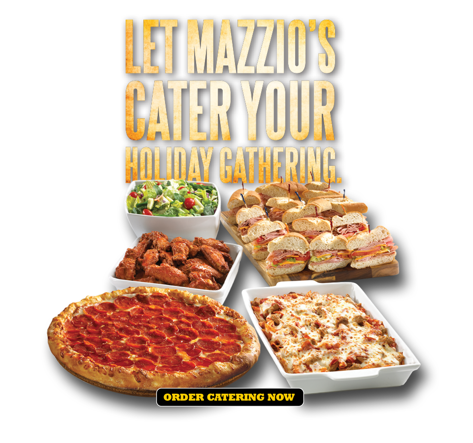 Let Mazzio's cater your holiday gathering. Order catering now.