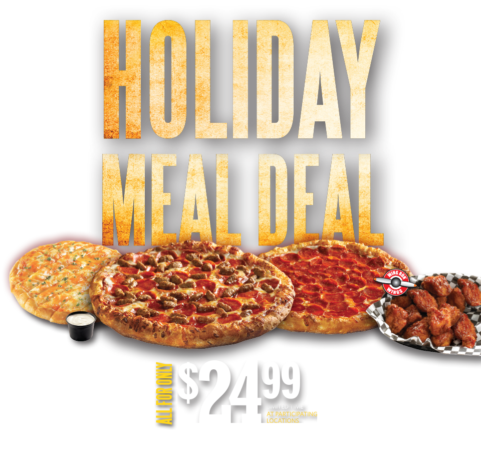 Holiday Meal Deal. $24.99. Limited time at participating locations.