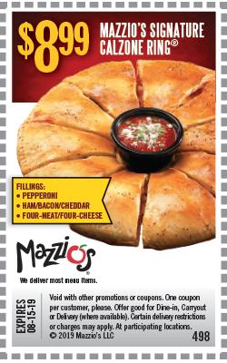 $8.99 Mazzio's Signature Calzone Ring. Offer code 498. Offer expires 06-30-19.