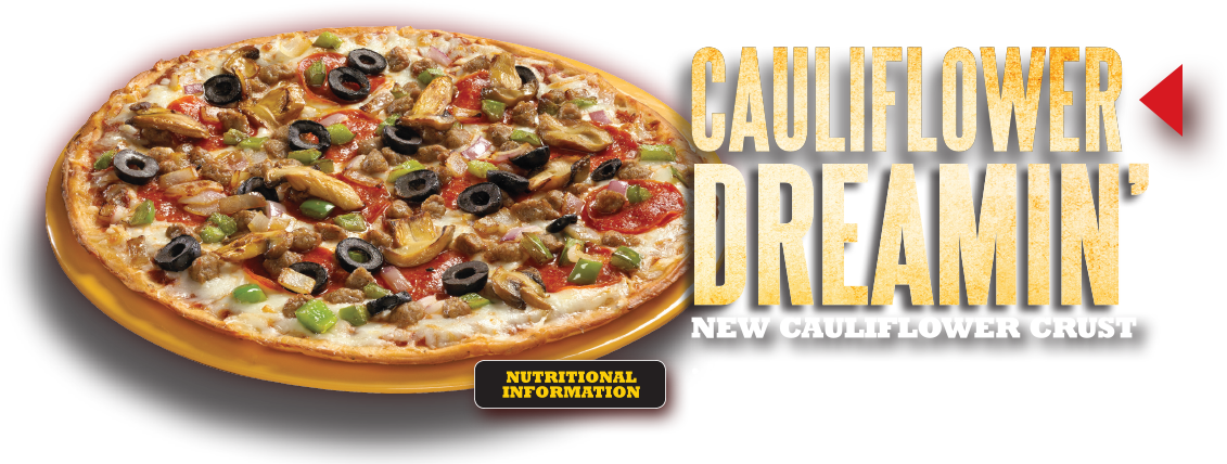 Cauliflower Dreamin' - New cauliflower crust. A new way to enjoy your pizza. Choice of many toppings. Click here for nutritional information.