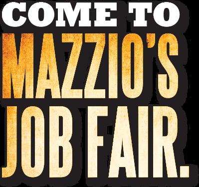 Come to Mazzio's Job Fair